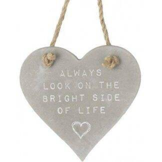 Hanging Grey Heart Plaque - Always Look On The Bright Side Of Life