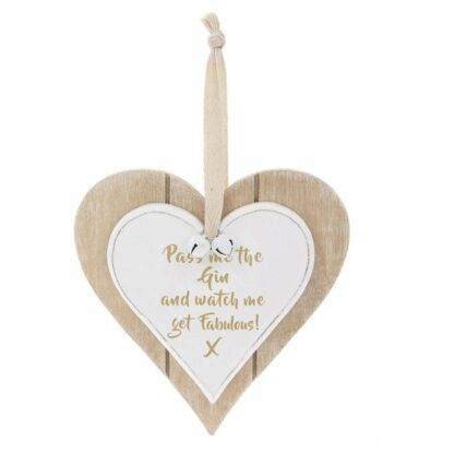 Pass Me The Gin And Watch Me Get Fabulous Hanging Heart Plaque