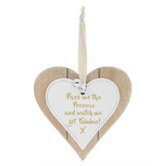 Pass Me The Prosecco And Watch Me Get Fabulous Hanging Heart Plaque