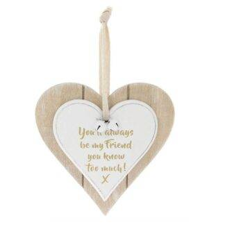 You'll Always Be My Friend, You Know Too Much Hanging Heart Plaque