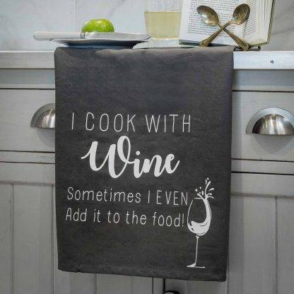 """I Cook With Wine - Sometimes I Even Add It To The Food!"" Grey Tea Towel"